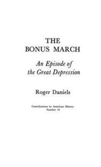 The Bonus March; An Episode of the Great Depression