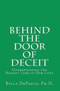 Behind the Door of Deceit: Understanding the Biggest Liars in Our Lives