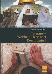 Toleranz-Weisheit, Liebe Oder Kompromiss?