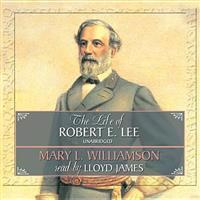 The Life of Robert E. Lee