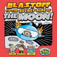 The Blastoff to the Secret Side of the Moon!