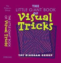 The Little Giant Book of Visual Tricks