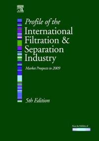Profile of the International Filtration & Separation Industry: Market Prospects to 2009