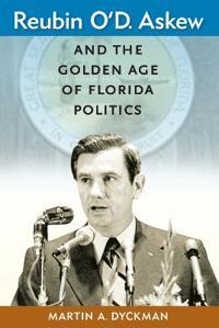 Reubin O'D. Askew and the Golden Age of Florida Politics