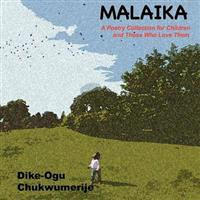 Malaika: A Poetry Collection for Children and Those Who Love Them