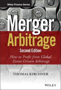 Merger Arbitrage: How to Profit from Global Event-Driven Arbitrage