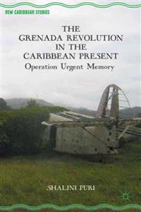 The Grenada Revolution in the Caribbean Present