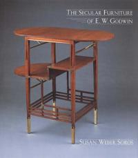 The Secular Furniture of E. W. Godwin