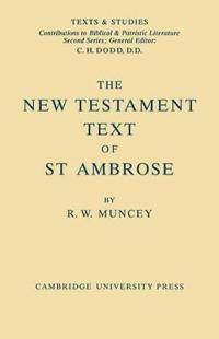 The New Testament Text of Saint Ambrose