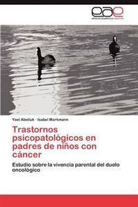 Trastornos Psicopatologicos En Padres de Ninos Con Cancer