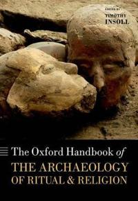 Oxford Handbook of The Archaeology of Ritual and Religion