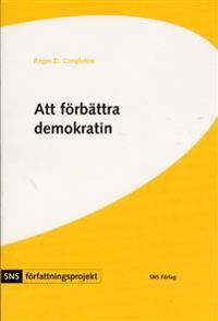 Att förbättra demokratin : en politisk-ekonomisk analys av Sveriges grundlag
