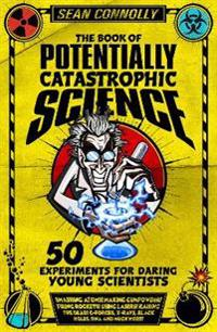The Book of Potentially Catastrophic Science - Sean Connolly - böcker (9781848312609)     Bokhandel