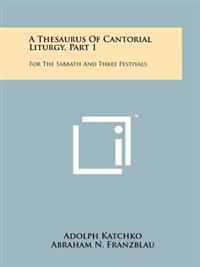 A Thesaurus of Cantorial Liturgy, Part 1: For the Sabbath and Three Festivals