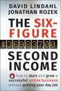 The Six-Figure Second Income: How To Start and Grow A Successful Online Bus