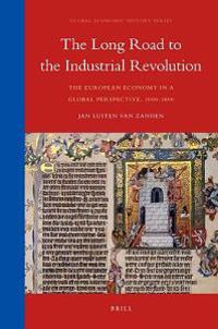 The Long Road to the Industrial Revolution: The European Economy in a Global Perspective, 1000-1800