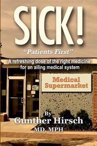 Sick!: Patients First!