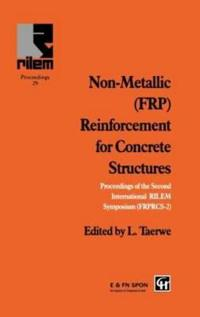 Non-Metallic (Frp) Reinforcement for Concrete Structures: Proceedings of the Second International Rilem Symposium