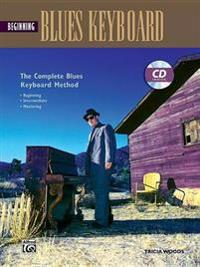 Complete Blues Keyboard Method: Beginning Blues Keyboard, Book & CD