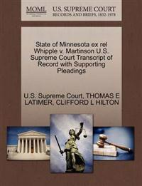 State of Minnesota Ex Rel Whipple V. Martinson U.S. Supreme Court Transcript of Record with Supporting Pleadings