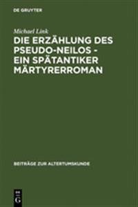 Die Erz hlung Des Pseudo-Neilos-Ein Sp tantiker M rtyrerroman