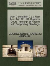 Utah Consol Min Co V. Utah Apex Min Co U.S. Supreme Court Transcript of Record with Supporting Pleadings