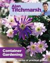 Alan Titchmarsh How to Garden: Container Gardening