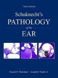 Schuknecht's Pathology of the Ear