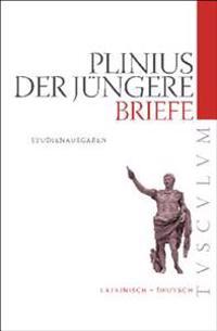 Briefe / Epistularum Libri: Auswahlausgabe. Lateinisch - Deutsch