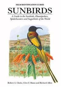 Sunbirds - a guide to the sunbirds, spiderhunters, sugarbirds and flowerpec