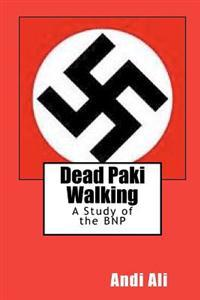 Dead Paki Walking: A Study of the Bnp