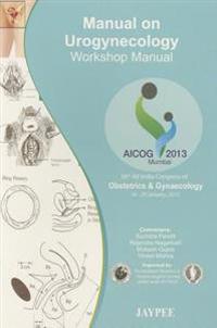 Manual on Urogynecology: Workshop Manual