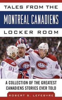 Tales from the Montreal Canadiens Locker Room