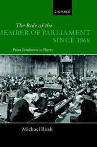 The Role of the Member of Parliament Since 1868