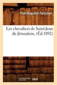 Les Chevaliers de Saint-Jean de Jerusalem, (Ed.1892)