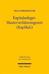 Kapitalanleger - Musterverfahrensgesetz (Kapmug): Bestandsaufnahme Und Reformempfehlung Aus Der Perspektive Von Recht Und Praxis Der Us-Amerikanischen