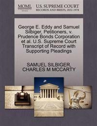 George E. Eddy and Samuel Silbiger, Petitioners, V. Prudence Bonds Corporation et al. U.S. Supreme Court Transcript of Record with Supporting Pleadings