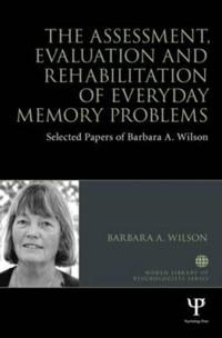 The Assessment, Evaluation and Rehabilitation of Everyday Memory Problems
