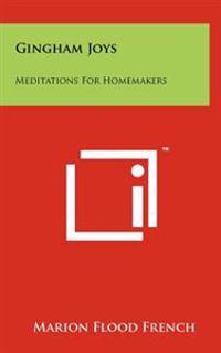 Gingham Joys: Meditations for Homemakers