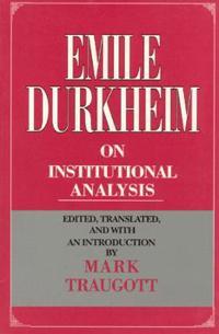 Emile Durkheim on Institutional Analysis