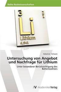 Untersuchung Von Angebot Und Nachfrage Fur Lithium