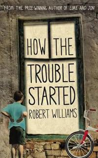 How the Trouble Started. by Robert Williams