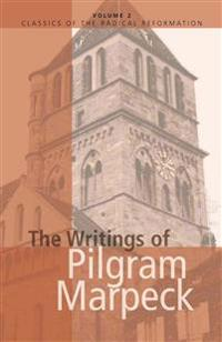 The Writings of Pilgram Marpeck