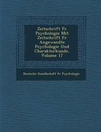 Zeitschrift Fur Psychologie Mit Zeitschrift Fur Angewandte Psychologie Und Charakterkunde, Volume 17