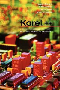 Karel++: A Gentle Introduction to the Art of Object-Oriented Programming