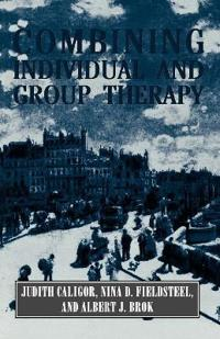 Combining Individual and Group Therapy (the Master Work Series)