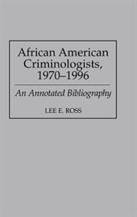 African American Criminologists, 1970-1996