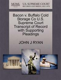 Bacon V. Buffalo Cold Storage Co U.S. Supreme Court Transcript of Record with Supporting Pleadings