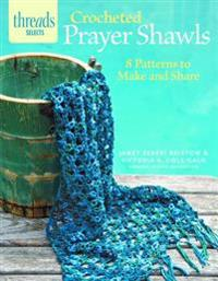 Crocheted Prayer Shawls: 8 Patterns to Make and Share