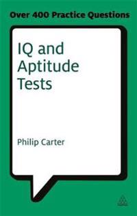 IQ and Aptitude Tests: Assess Your Verbal, Numerical and Spatial Reasoning Skills